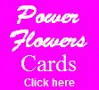Power Flowers Cards